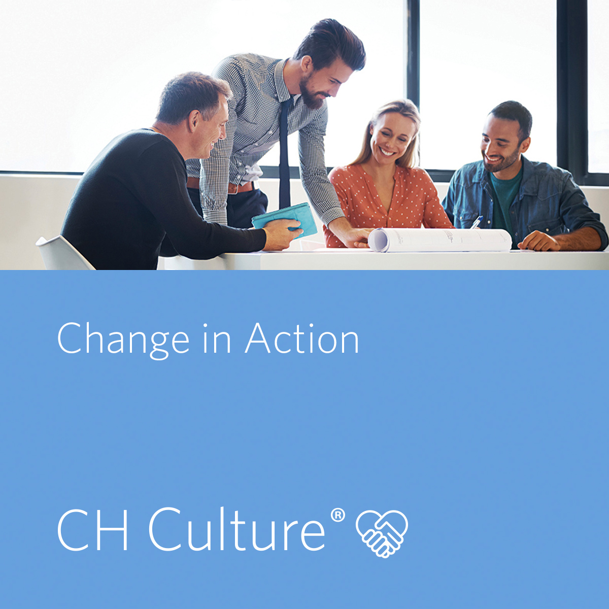 CH Culture: Change in action